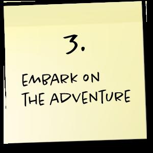 Step 3. Embark on the adventure.